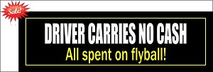Driver Carries No Cash Flyball Bumper Sticker